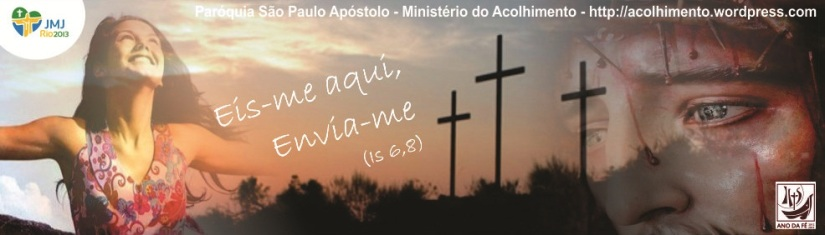 Ministério do Acolhimento - Paróquia São Paulo Apóstolo - Copacabana - RJ