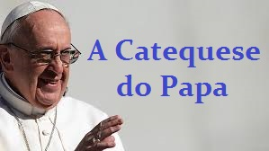 catequese do papa francisco